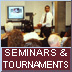Seminars & Tournaments